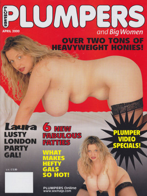 Plumpers and Big Women - April 2000